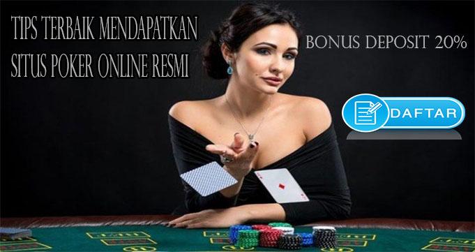 Tips Terbaik Mendapatkan Situs Poker Online Resmi