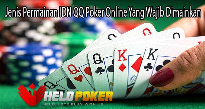 Jenis Permainan IDN QQ Poker Online Yang Wajib Dimainkan